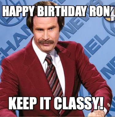 happy-birthday-ron-keep-it-classy
