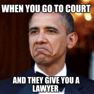 when-you-go-to-court-and-they-give-you-a-lawyer