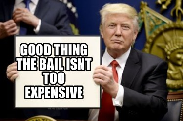 good-thing-the-bail-isnt-too-expensive
