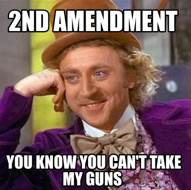 2nd-amendment-you-know-you-cant-take-my-guns