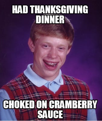 had-thanksgiving-dinner-choked-on-cramberry-sauce