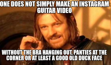 one-does-not-simply-make-an-instagram-guitar-video-without-the-bra-hanging-out-p