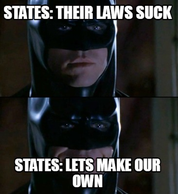 states-their-laws-suck-states-lets-make-our-own