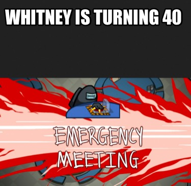 whitney-is-turning-40
