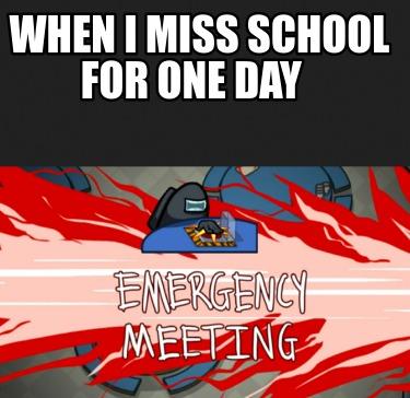 when-i-miss-school-for-one-day
