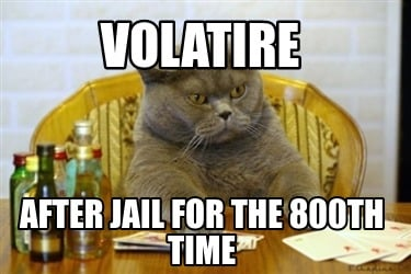 volatire-after-jail-for-the-800th-time