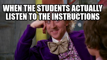 when-the-students-actually-listen-to-the-instructions