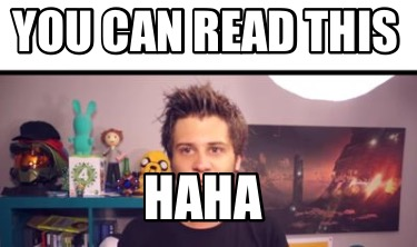 you-can-read-this-haha