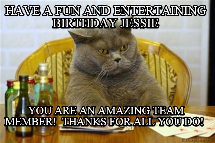 have-a-fun-and-entertaining-birthday-jessie-you-are-an-amazing-team-member-thank