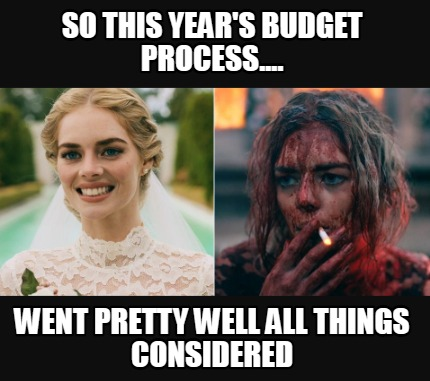 so-this-years-budget-process....-went-pretty-well-all-things-considered