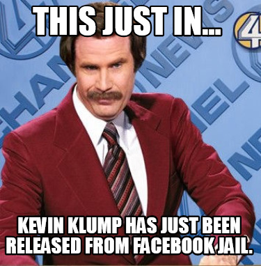 this-just-in...-kevin-klump-has-just-been-released-from-facebook-jail