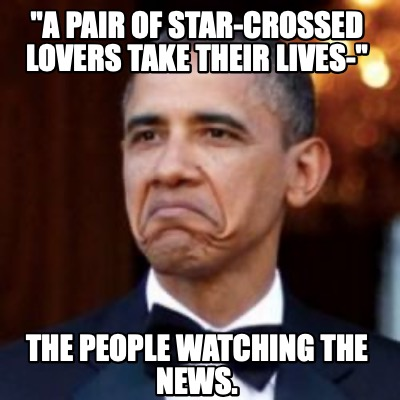 a-pair-of-star-crossed-lovers-take-their-lives-the-people-watching-the-news
