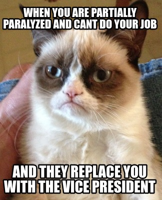 when-you-are-partially-paralyzed-and-cant-do-your-job-and-they-replace-you-with-