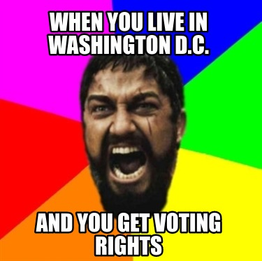 when-you-live-in-washington-d.c.-and-you-get-voting-rights