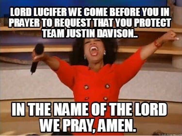 lord-lucifer-we-come-before-you-in-prayer-to-request-that-you-protect-team-justi
