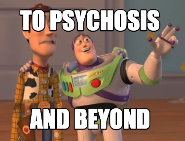 to-psychosis-and-beyond