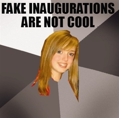 fake-inaugurations-are-not-cool
