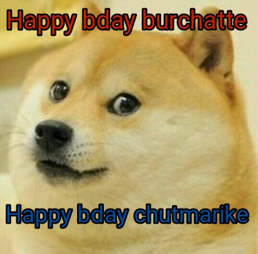 happy-bday-burchatte-happy-bday-chutmarike