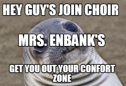 hey-guys-join-choir-get-you-out-your-confort-zone-mrs.-enbanks