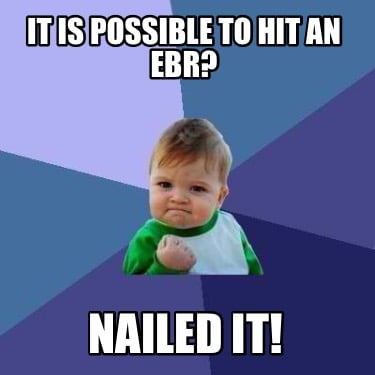 it-is-possible-to-hit-an-ebr-nailed-it