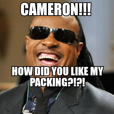 cameron-how-did-you-like-my-packing