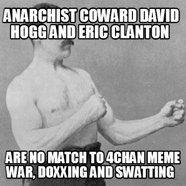 anarchist-coward-david-hogg-and-eric-clanton-are-no-match-to-4chan-meme-war-doxx