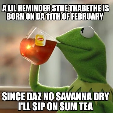 a-lil-reminder-sthe-thabethe-is-born-on-da-11th-of-february-since-daz-no-savanna