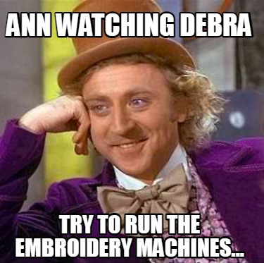 ann-watching-debra-try-to-run-the-embroidery-machines