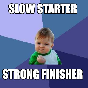 slow-starter-strong-finisher