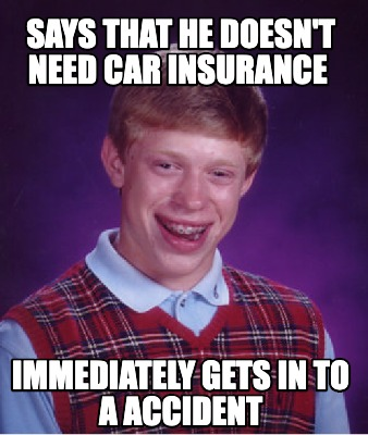 says-that-he-doesnt-need-car-insurance-immediately-gets-in-to-a-accident