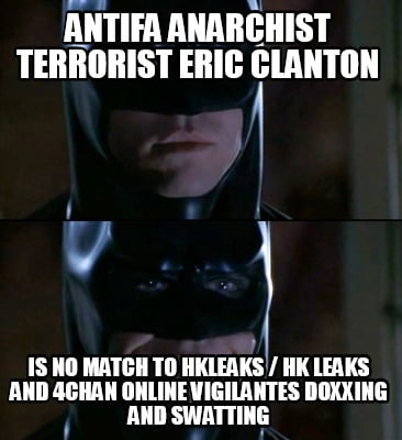 antifa-anarchist-terrorist-eric-clanton-is-no-match-to-hkleaks-hk-leaks-and-4cha