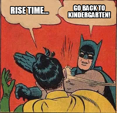 rise-time...-go-back-to-kindergarten