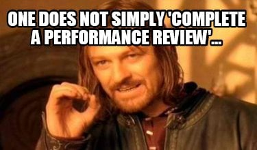 one-does-not-simply-complete-a-performance-review