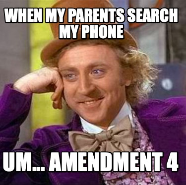 when-my-parents-search-my-phone-um...-amendment-4