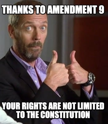 thanks-to-amendment-9-your-rights-are-not-limited-to-the-constitution