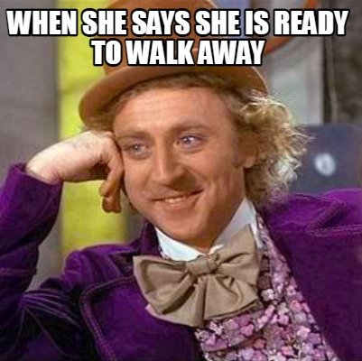 when-she-says-she-is-ready-to-walk-away