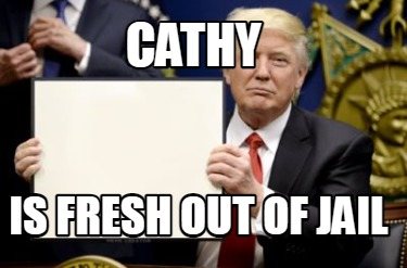 cathy-is-fresh-out-of-jail