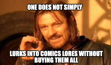 one-does-not-simply-lurks-into-comics-lores-without-buying-them-all