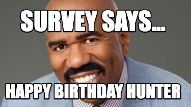 survey-says...-happy-birthday-hunter