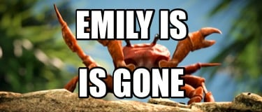emily-is-is-gone