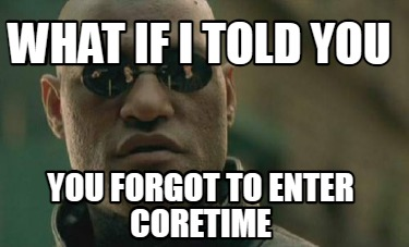 what-if-i-told-you-you-forgot-to-enter-coretime