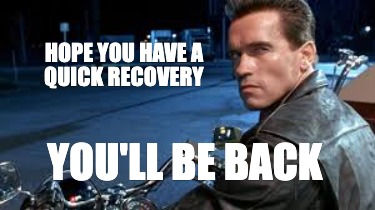 hope-you-have-a-quick-recovery-youll-be-back