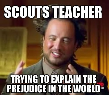 scouts-teacher-trying-to-explain-the-prejudice-in-the-world