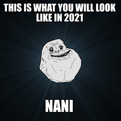 this-is-what-you-will-look-like-in-2021-nani