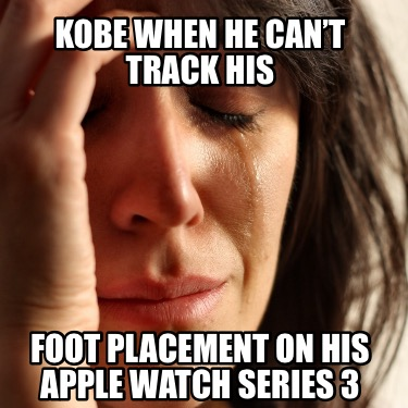 kobe-when-he-cant-track-his-foot-placement-on-his-apple-watch-series-3