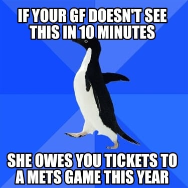 if-your-gf-doesnt-see-this-in-10-minutes-she-owes-you-tickets-to-a-mets-game-thi
