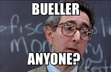 bueller-anyone