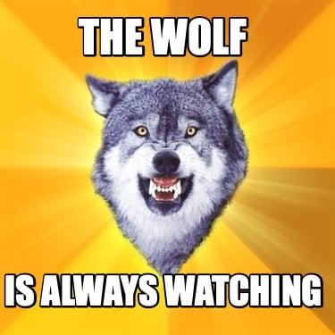 the-wolf-is-always-watching