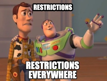 restrictions-restrictions-everywhere