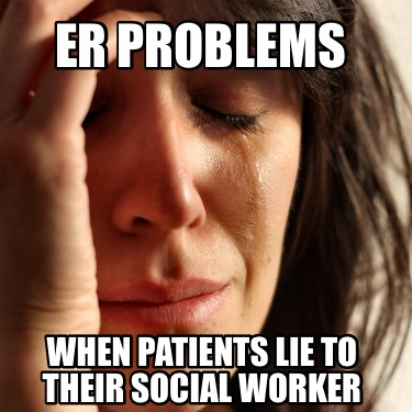 er-problems-when-patients-lie-to-their-social-worker